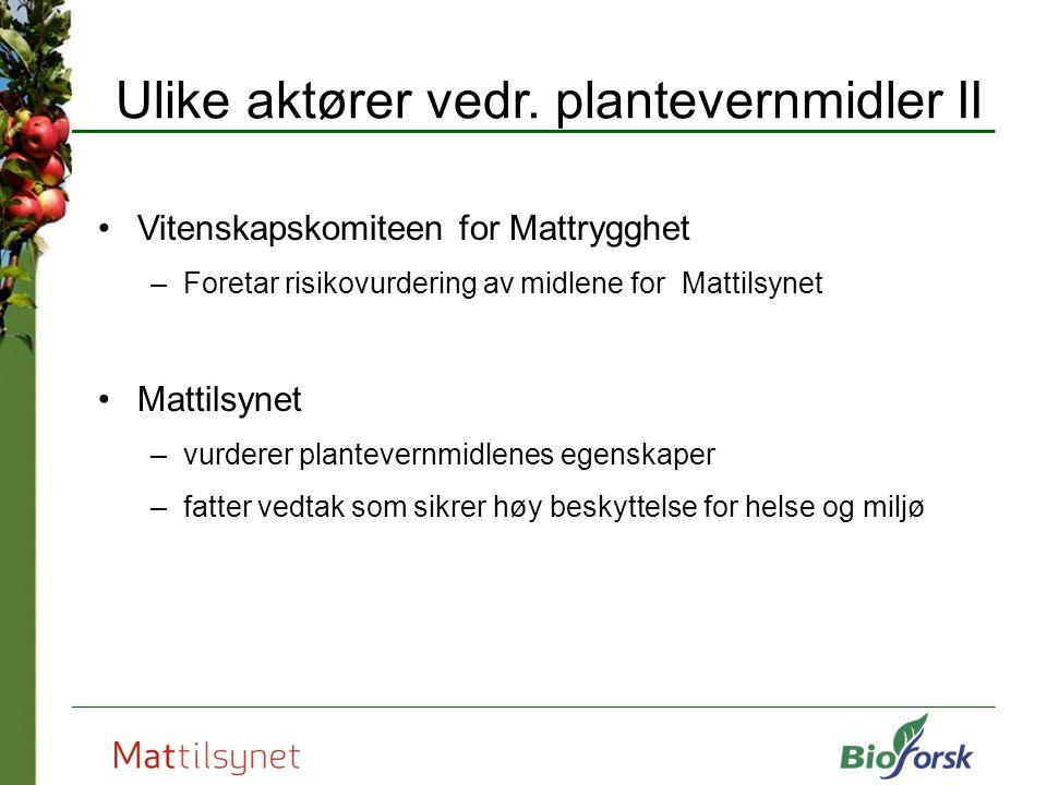 Ulike aktører vedr. plantevernmidler II