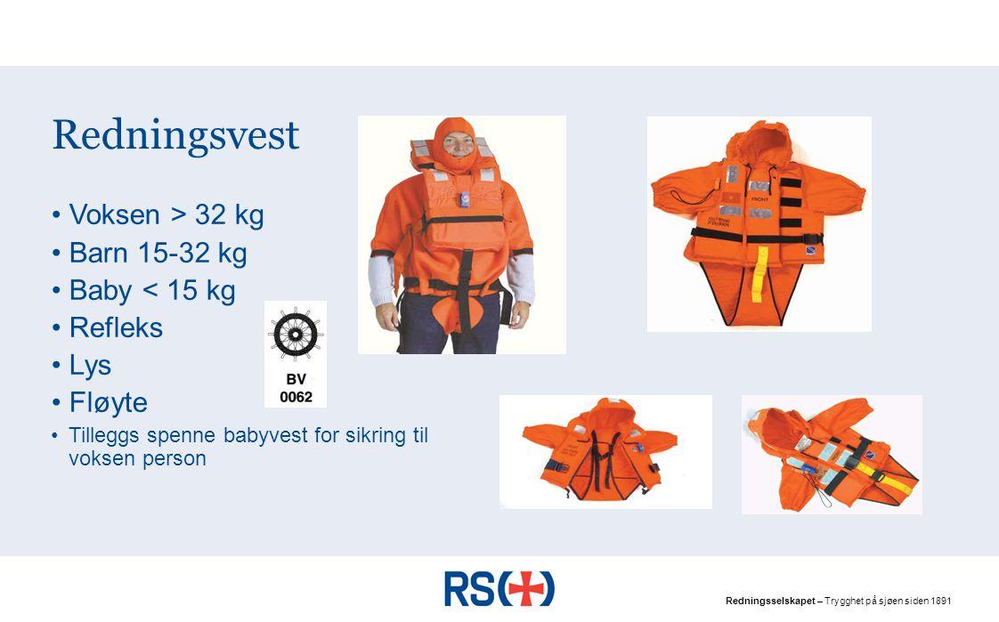 Redningsvest Voksen > 32 kg Barn 15-32 kg Baby < 15 kg Refleks