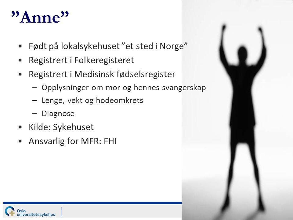 Anne Født på lokalsykehuset et sted i Norge