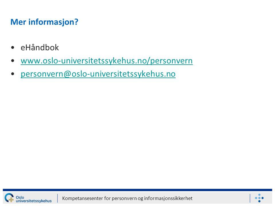 Mer informasjon eHåndbok www.oslo-universitetssykehus.no/personvern