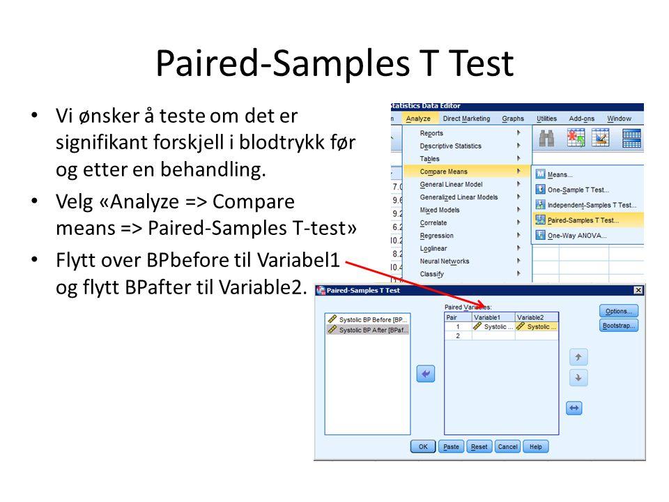 Paired-Samples T Test Vi ønsker å teste om det er signifikant forskjell i blodtrykk før og etter en behandling.