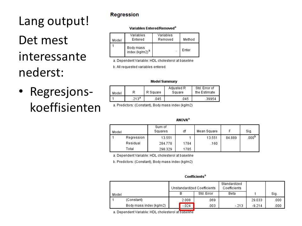 Lang output! Det mest interessante nederst: Regresjons-koeffisienten