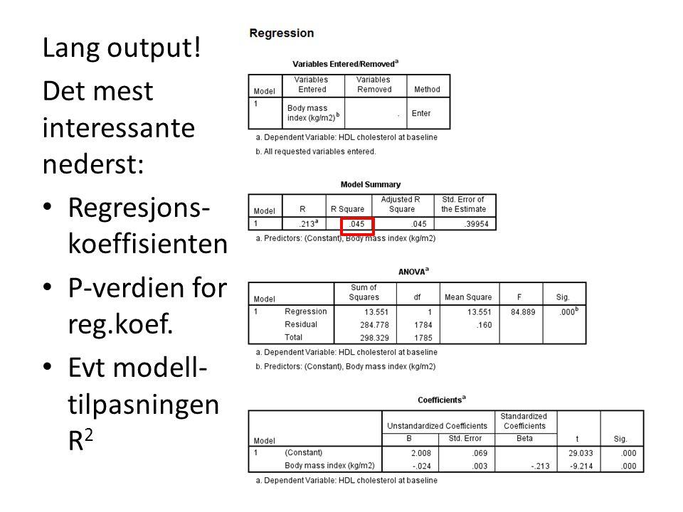 Lang output. Det mest interessante nederst: Regresjons-koeffisienten.