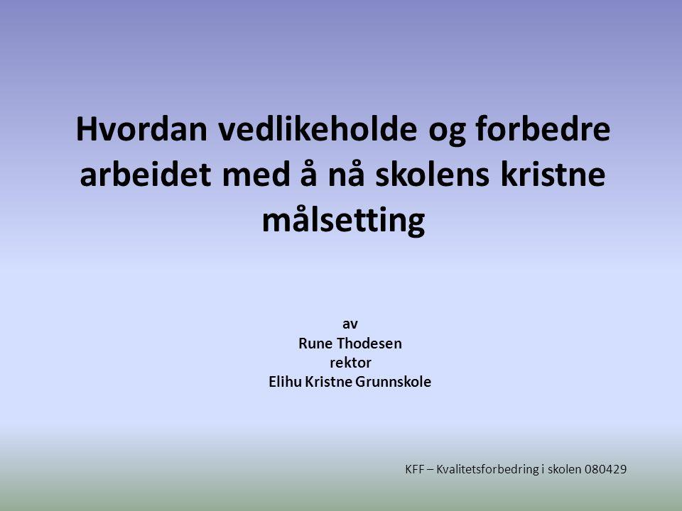 av Rune Thodesen rektor Elihu Kristne Grunnskole