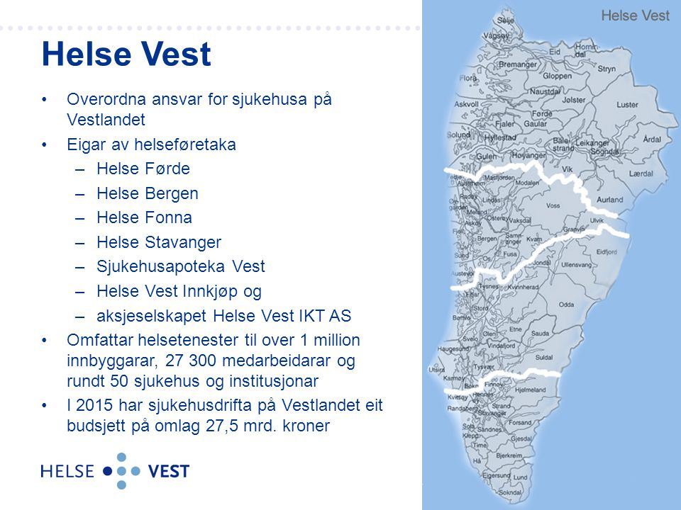 Helse Vest Overordna ansvar for sjukehusa på Vestlandet
