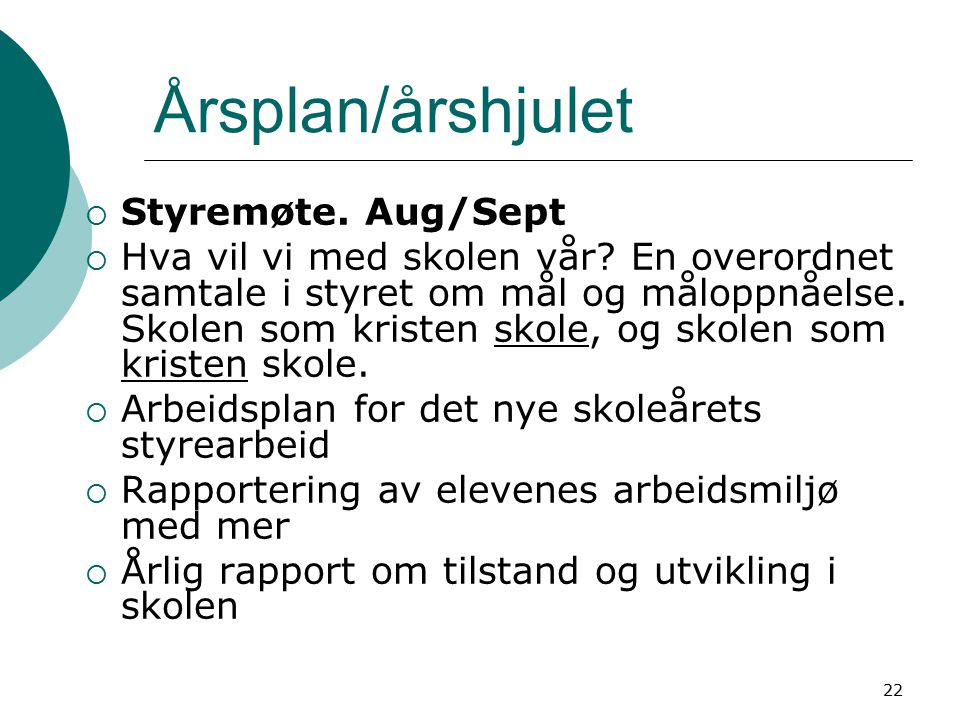 Årsplan/årshjulet Styremøte. Aug/Sept
