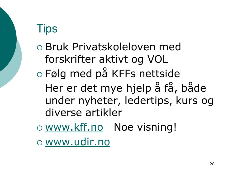 Tips Bruk Privatskoleloven med forskrifter aktivt og VOL