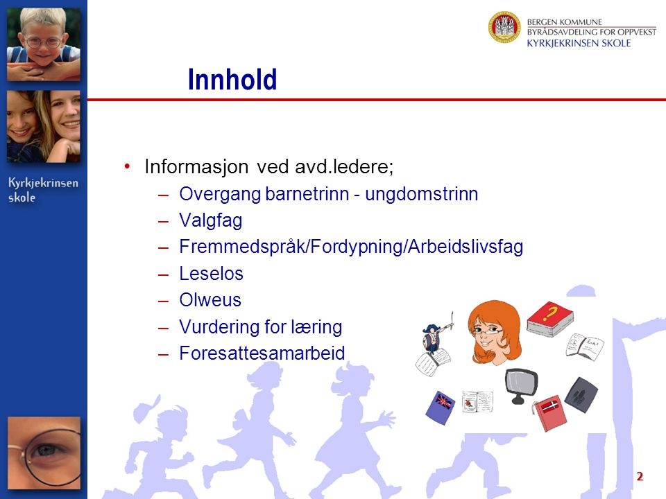 Innhold Informasjon ved avd.ledere; Overgang barnetrinn - ungdomstrinn