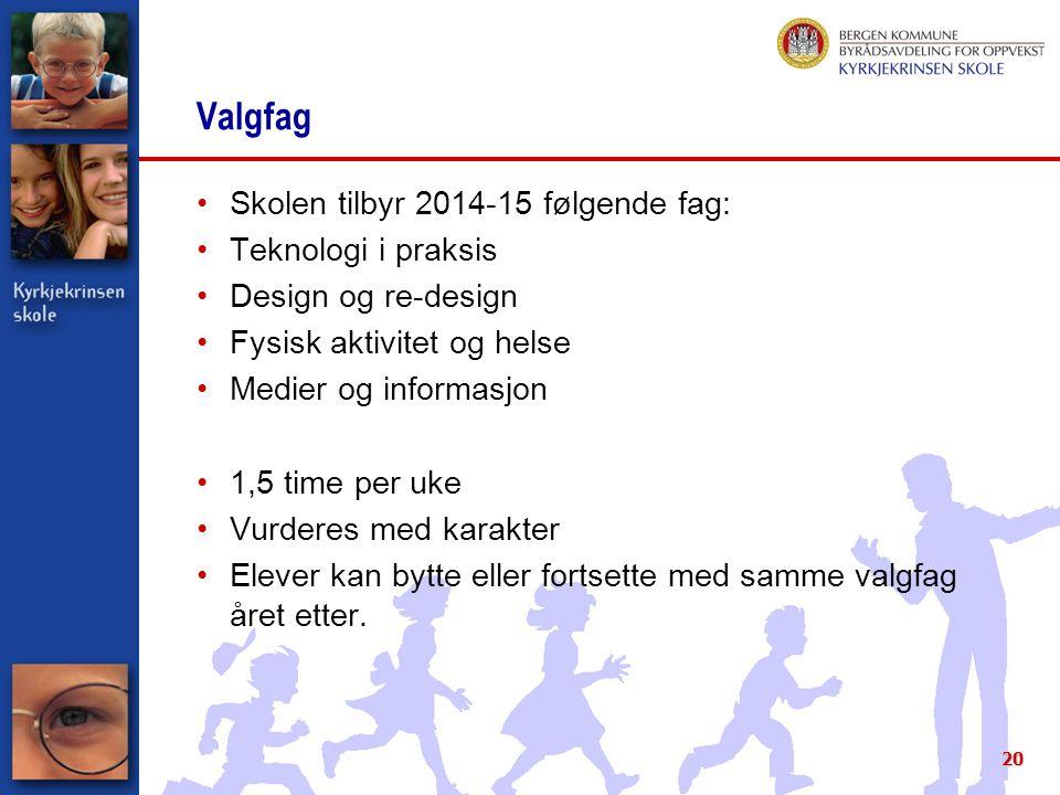 Valgfag Skolen tilbyr 2014-15 følgende fag: Teknologi i praksis