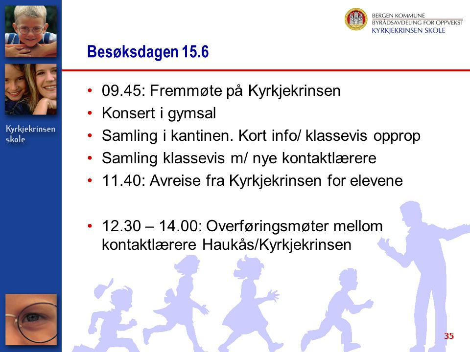 Besøksdagen 15.6 09.45: Fremmøte på Kyrkjekrinsen Konsert i gymsal