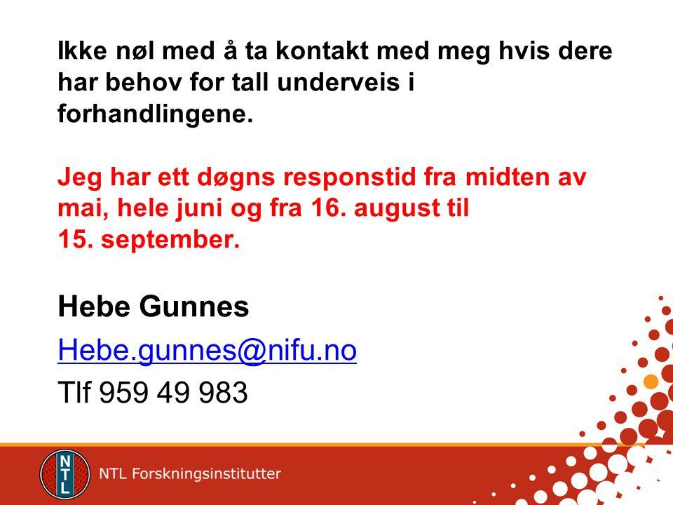 Hebe Gunnes Hebe.gunnes@nifu.no Tlf 959 49 983