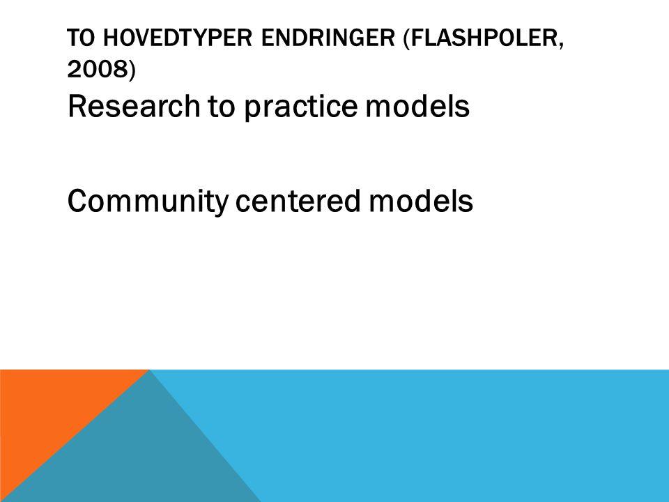 To hovedtyper endringer (Flashpoler, 2008)
