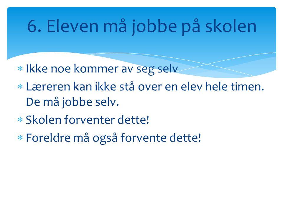 6. Eleven må jobbe på skolen