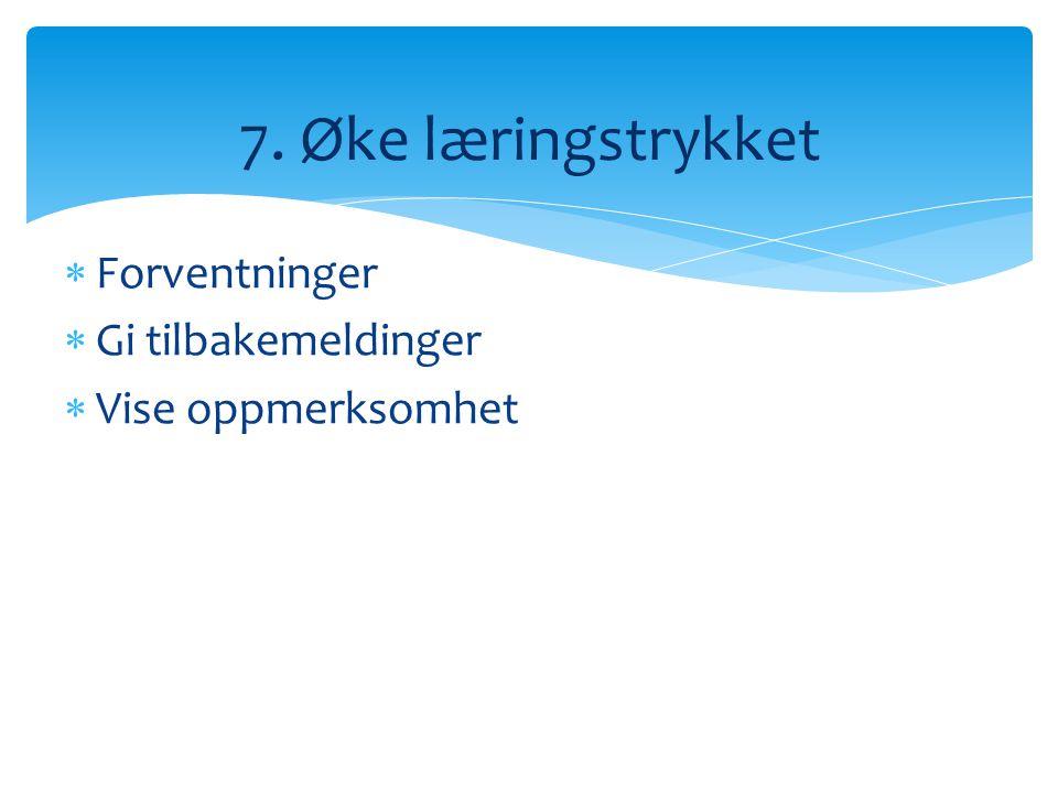 7. Øke læringstrykket Forventninger Gi tilbakemeldinger