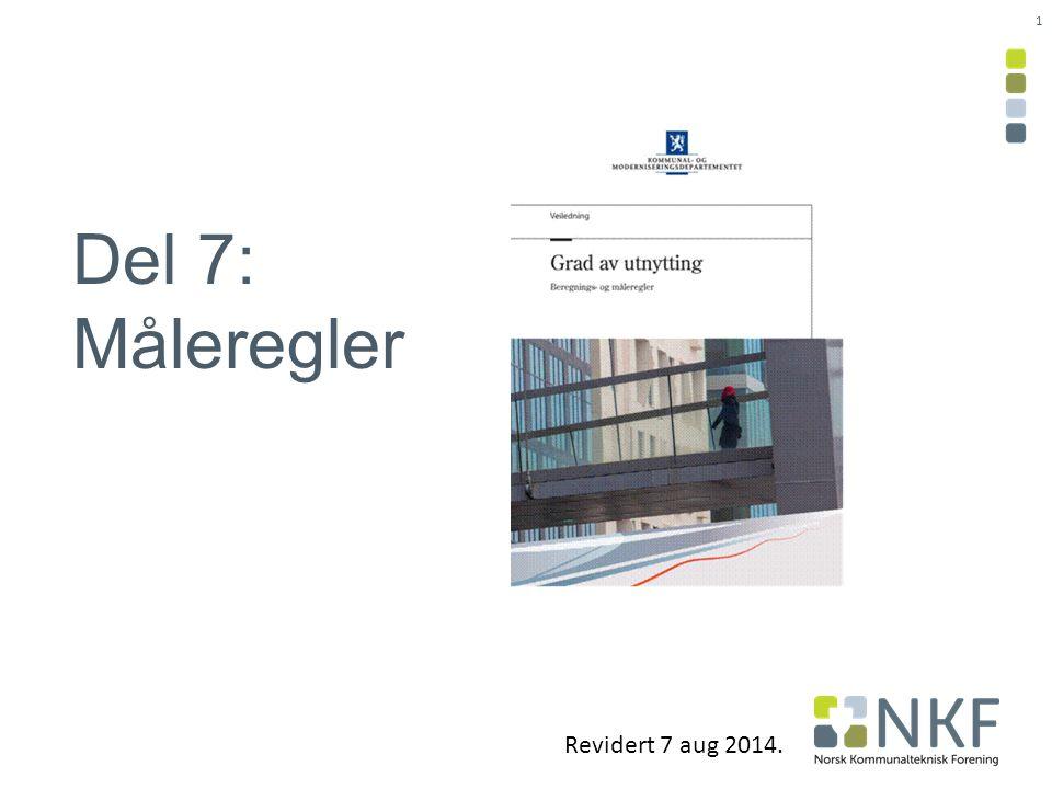 Del 7: Måleregler Revidert 7 aug 2014. 1