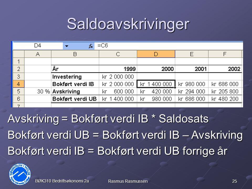 Saldoavskrivinger Avskriving = Bokført verdi IB * Saldosats