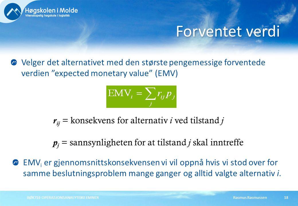 Forventet verdi Velger det alternativet med den største pengemessige forventede verdien expected monetary value (EMV)