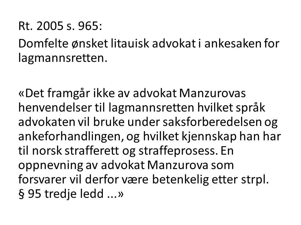 Rt. 2005 s. 965: Domfelte ønsket litauisk advokat i ankesaken for lagmannsretten.
