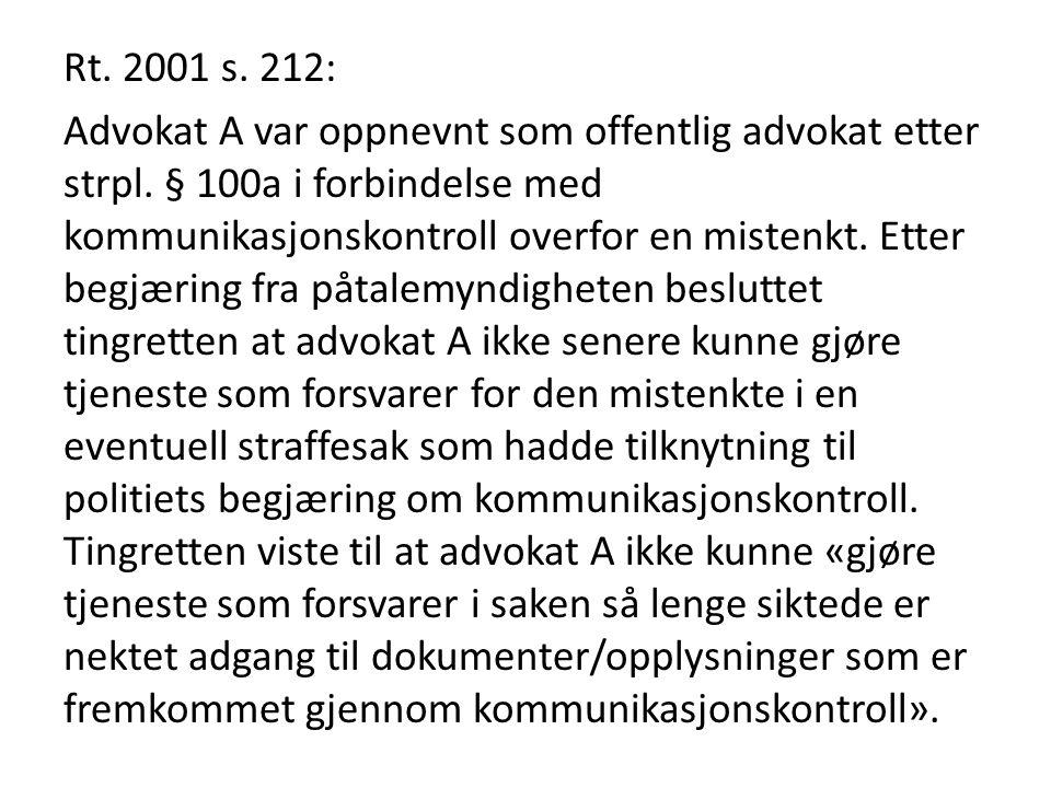 Rt. 2001 s. 212: Advokat A var oppnevnt som offentlig advokat etter strpl.