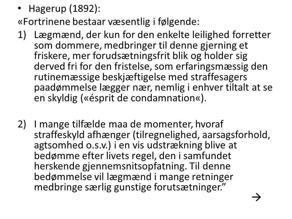 Hagerup (1892): «Fortrinene bestaar væsentlig i følgende: