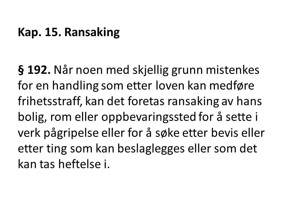 Kap. 15. Ransaking § 192.