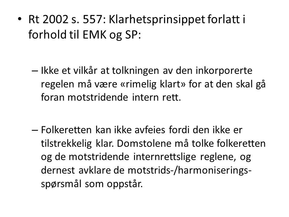 Rt 2002 s. 557: Klarhetsprinsippet forlatt i forhold til EMK og SP: