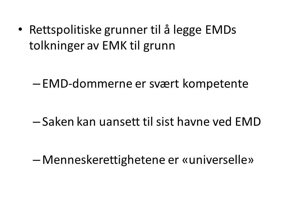 Rettspolitiske grunner til å legge EMDs tolkninger av EMK til grunn