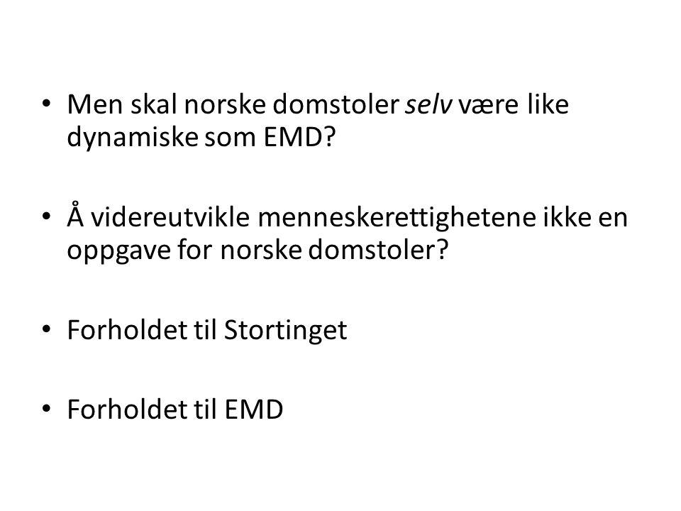 Men skal norske domstoler selv være like dynamiske som EMD