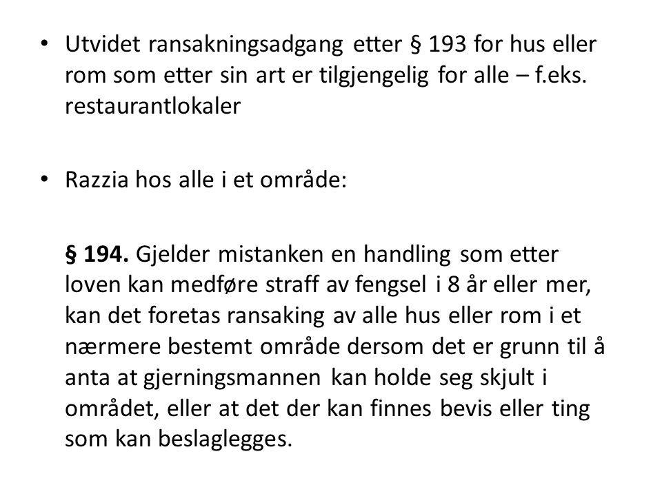 Utvidet ransakningsadgang etter § 193 for hus eller rom som etter sin art er tilgjengelig for alle – f.eks. restaurantlokaler