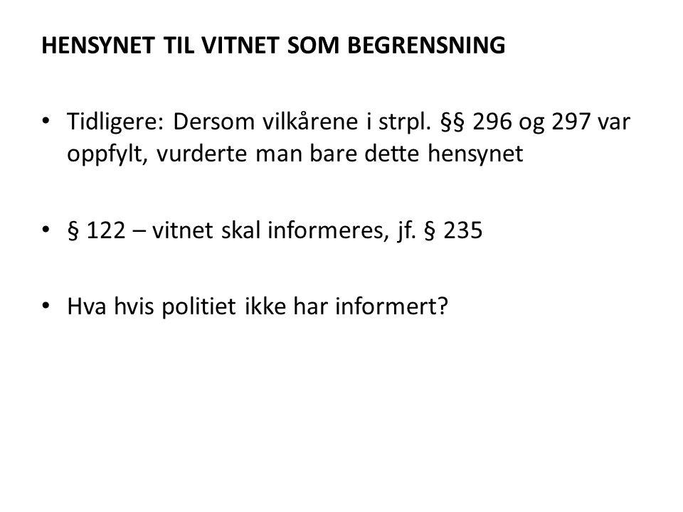 HENSYNET TIL VITNET SOM BEGRENSNING