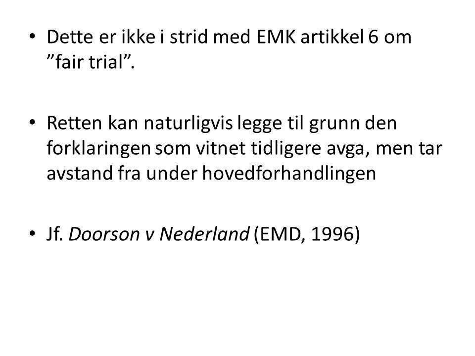 Dette er ikke i strid med EMK artikkel 6 om fair trial .