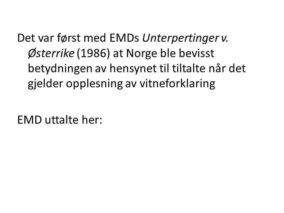 Det var først med EMDs Unterpertinger v