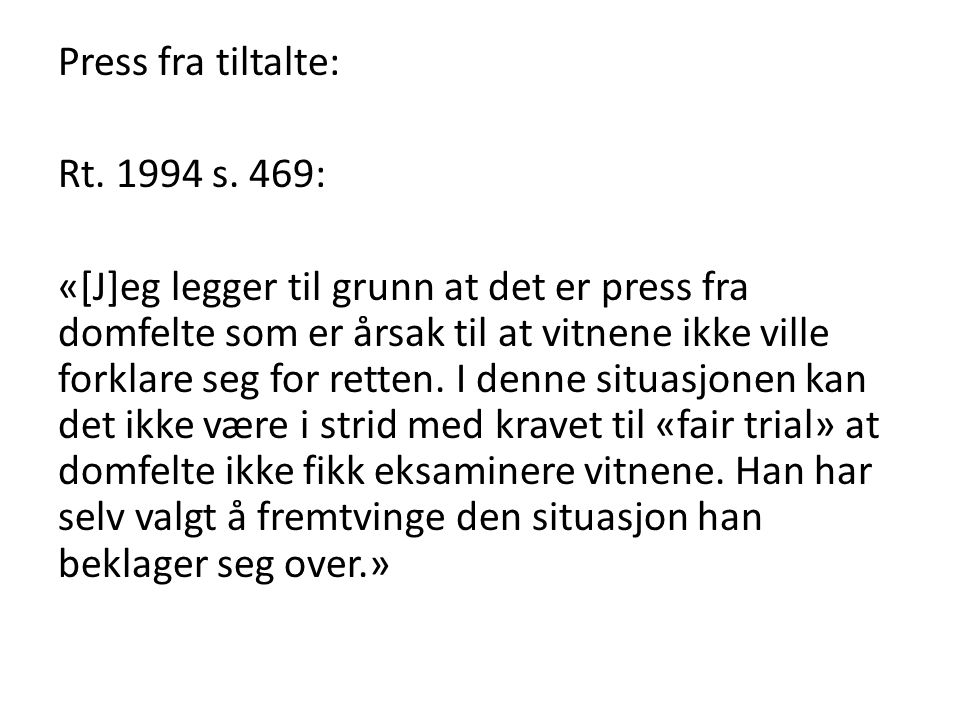 Press fra tiltalte: Rt. 1994 s