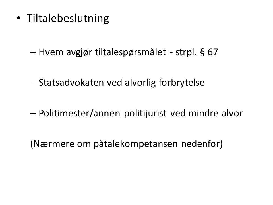 Tiltalebeslutning Hvem avgjør tiltalespørsmålet - strpl. § 67