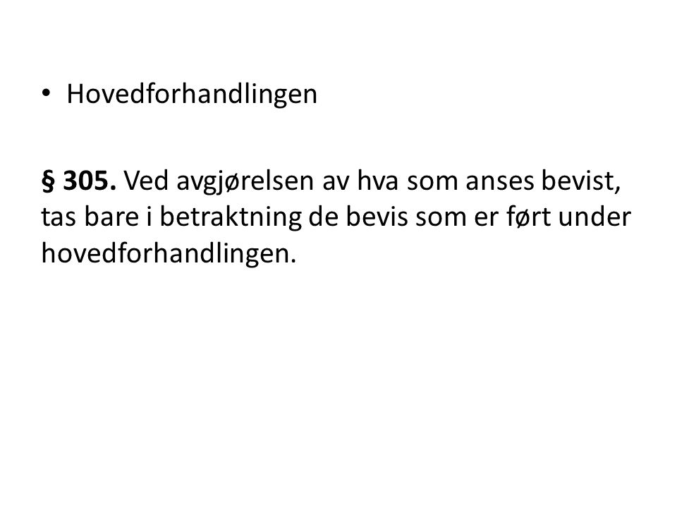 Hovedforhandlingen § 305.
