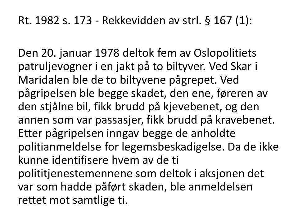 Rt. 1982 s. 173 - Rekkevidden av strl. § 167 (1): Den 20
