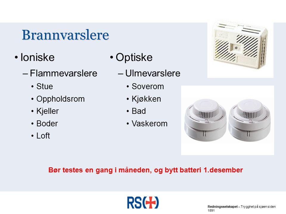 Bør testes en gang i måneden, og bytt batteri 1.desember