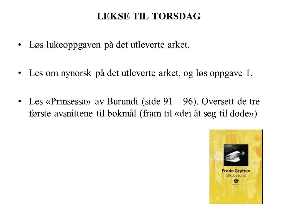 LEKSE TIL TORSDAG Løs lukeoppgaven på det utleverte arket. Les om nynorsk på det utleverte arket, og løs oppgave 1.