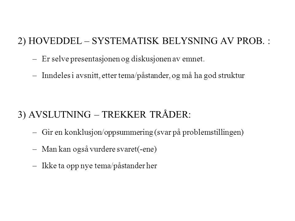 2) HOVEDDEL – SYSTEMATISK BELYSNING AV PROB. :