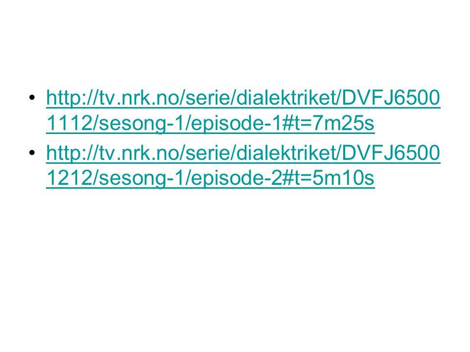 http://tv.nrk.no/serie/dialektriket/DVFJ65001112/sesong-1/episode-1#t=7m25s