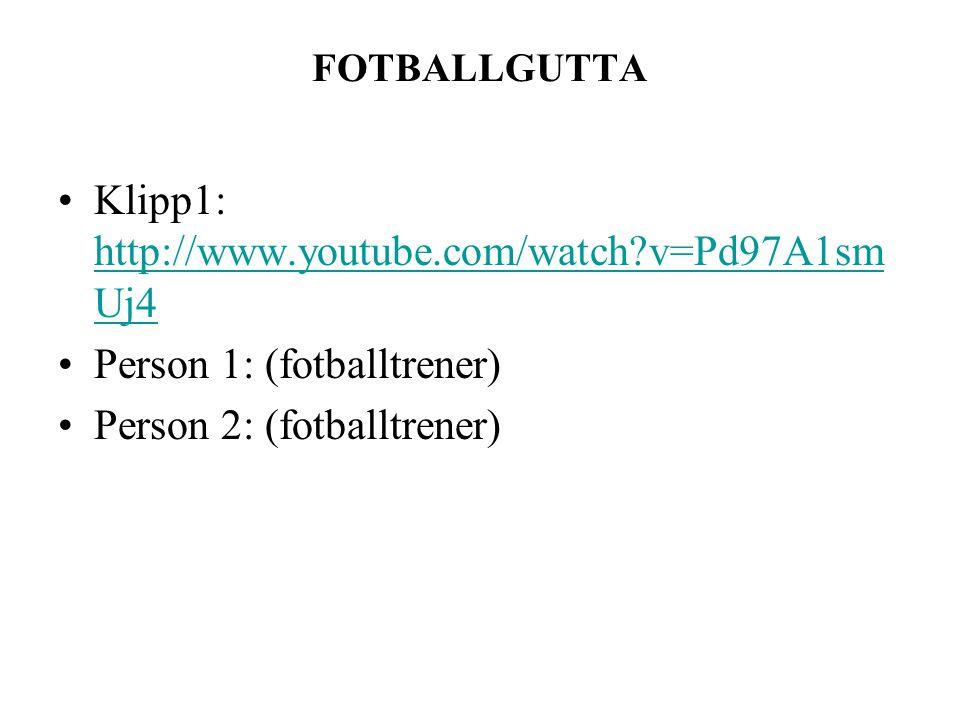 Klipp1: http://www.youtube.com/watch v=Pd97A1smUj4