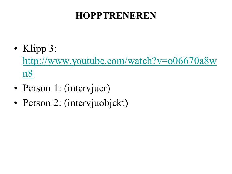 Klipp 3: http://www.youtube.com/watch v=o06670a8wn8