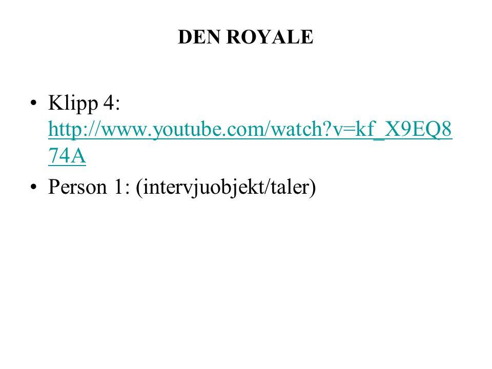 Klipp 4: http://www.youtube.com/watch v=kf_X9EQ874A