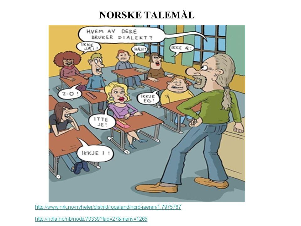 NORSKE TALEMÅL http://www.nrk.no/nyheter/distrikt/rogaland/nord-jaeren/1.7975787.