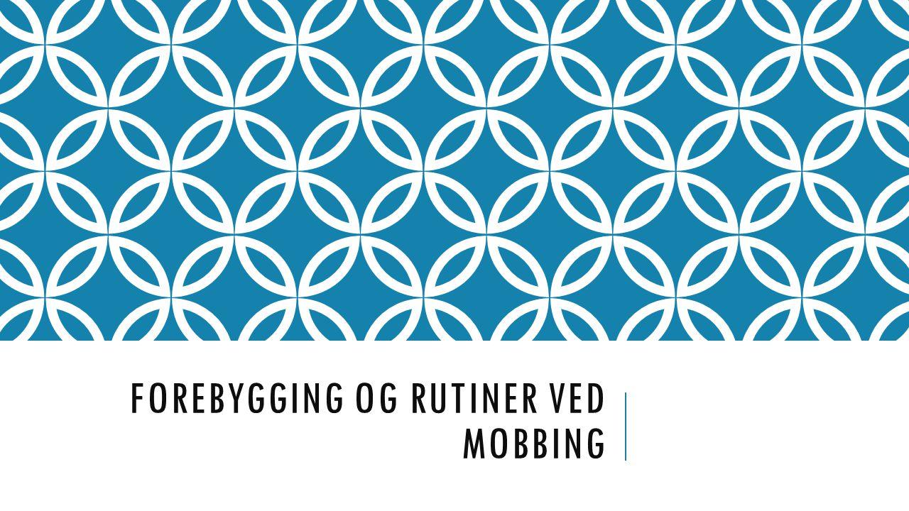 Forebygging og rutiner ved Mobbing