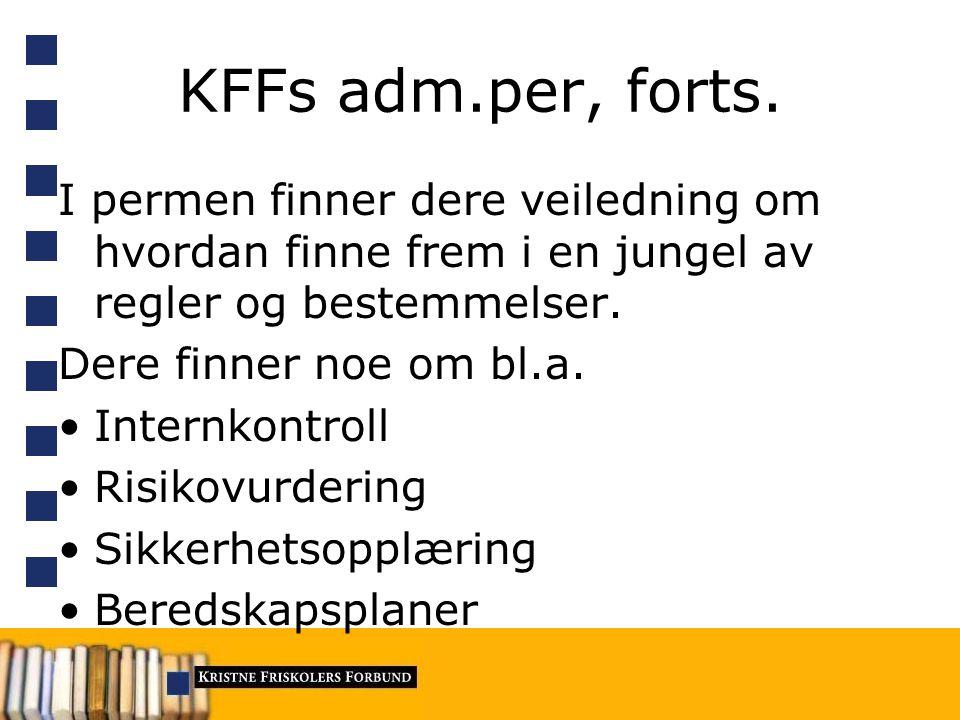 KFFs adm.per, forts. I permen finner dere veiledning om hvordan finne frem i en jungel av regler og bestemmelser.