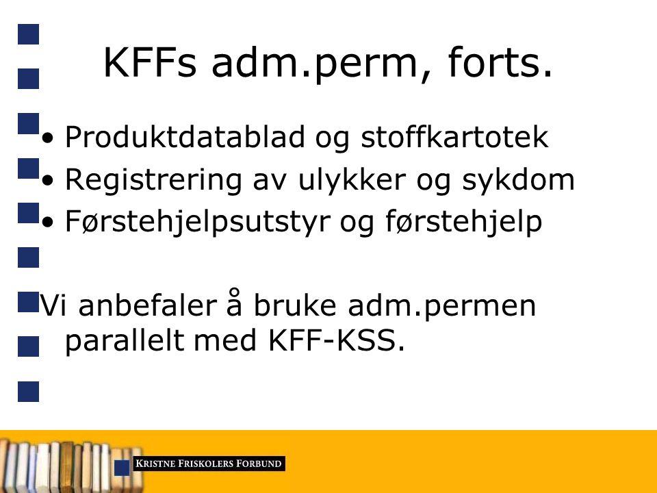 KFFs adm.perm, forts. Produktdatablad og stoffkartotek
