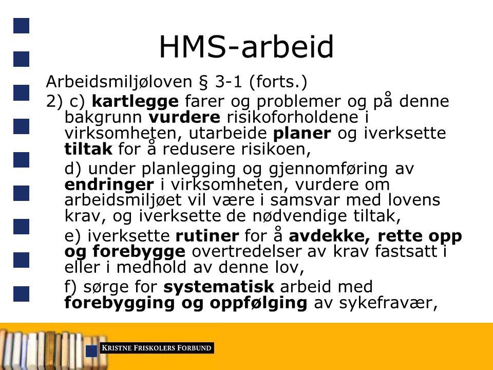 HMS-arbeid Arbeidsmiljøloven § 3-1 (forts.)