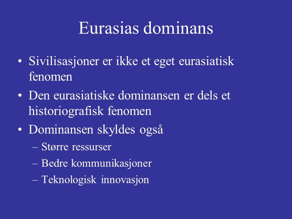 Eurasias dominans Sivilisasjoner er ikke et eget eurasiatisk fenomen