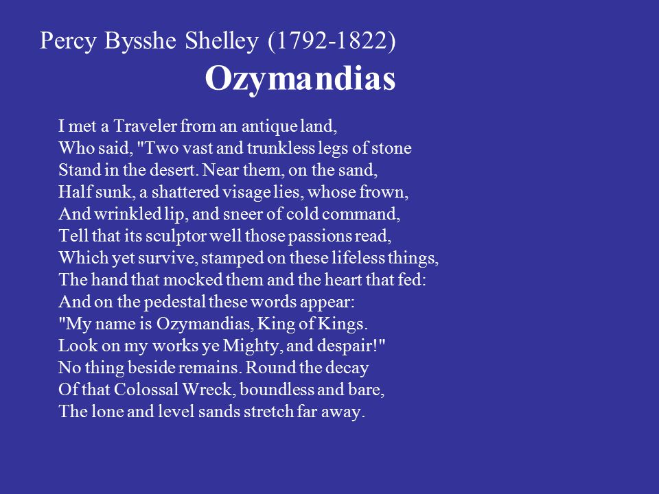 Percy Bysshe Shelley (1792-1822) Ozymandias